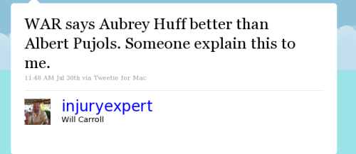 WAR says Aubrey Huff better than Albert Pujols. Someone explain this to me.