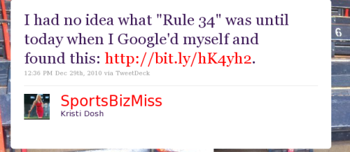 "I had no idea what ""Rule 34"" was until today when I Google'd myself and found this: http://bit.ly/hK4yh2."